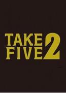 TAKE FIVE2